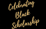 17. Celebrating Black ScholarshipThumbnail