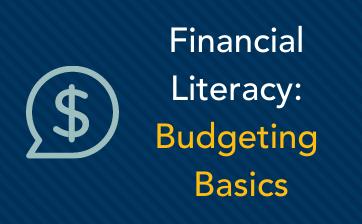 Financial Literacy, budgeting basics