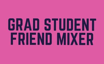 Grad Student Friend Mixer Thumbnail