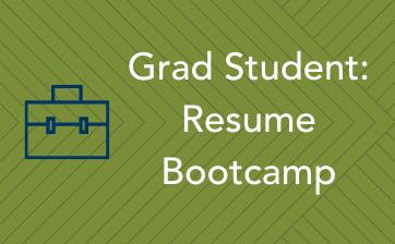 Grad Student Resume Bootcamp