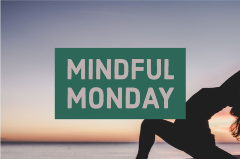 mindful monday