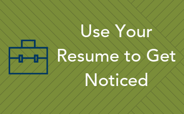 Use Your Resume to Get Noticed thumbnail