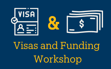 Visas and Funding Workshop