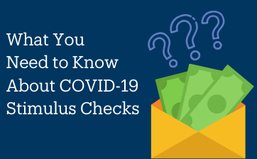What You Need to Know About COVID-19 Stimulus Checks